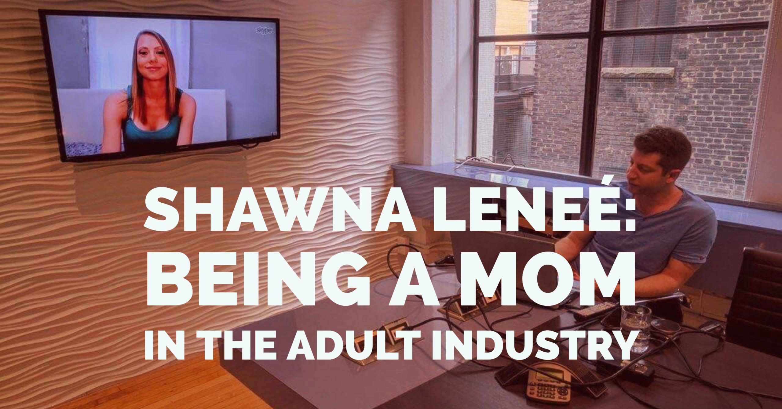 Shawna Leneé: Being a Mom in the Adult Industry