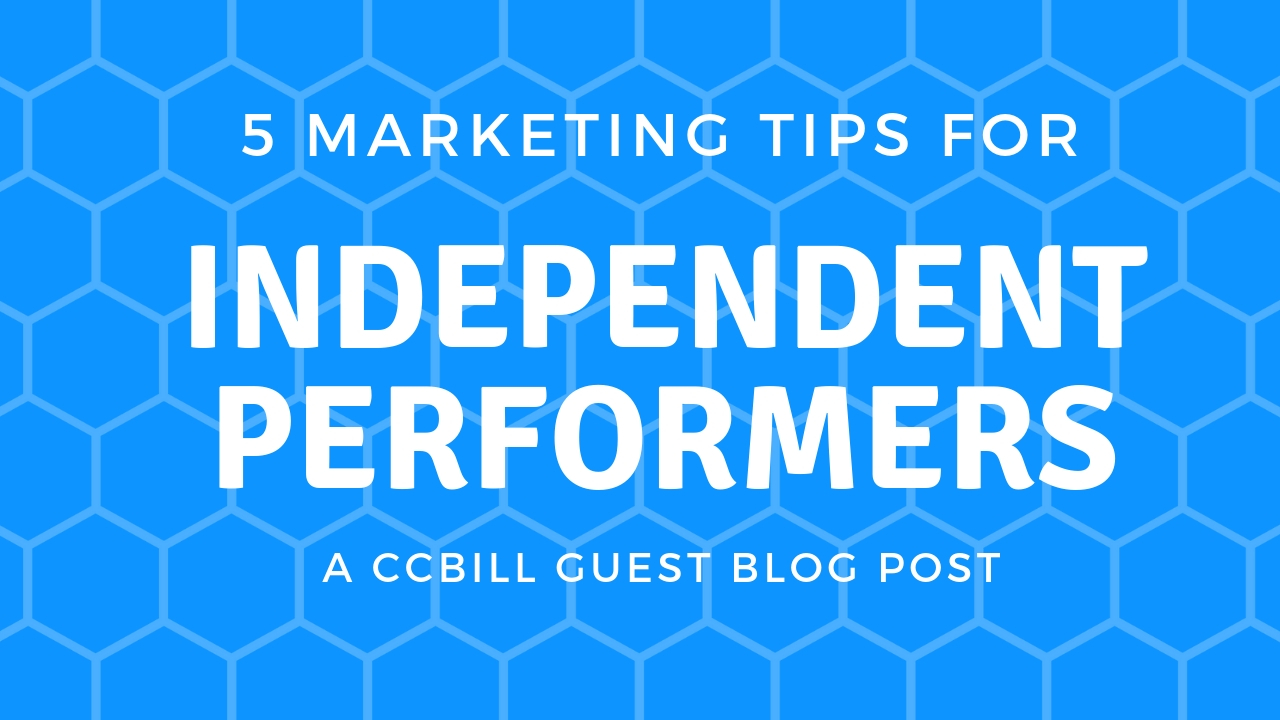 5 Marketing Tips For Independent Performers